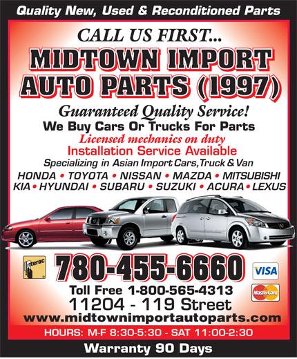 Midtown Import Auto Parts (780-455-6660) - Display Ad - 780-455-6660780-455-6660780-455-6660 1-800-565-4313 www.midtownimportautoparts.com HOURS: M-F 8:30-5:30 - SAT 11:00-2:30 Warranty 90 Days KIA 780-455-6660 LEXUS
