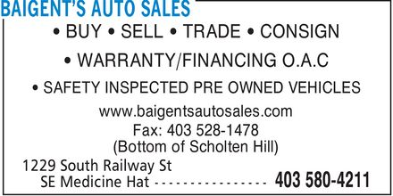 Baigent's Auto Sales (403-580-4211) - Annonce illustrée======= - ¿ BUY ¿ SELL ¿ TRADE ¿ CONSIGN ¿ WARRANTY/FINANCING O.A.C ¿ SAFETY INSPECTED PRE OWNED VEHICLES www.baigentsautosales.com Fax: 403 528-1478 (Bottom of Scholten Hill)