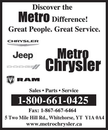 Metro Chrysler (1-800-661-0425) - Annonce illustrée======= - 5 Two Mile Hill Rd., Whitehorse, YT  Y1A 0A4 www.metrochrysler.ca