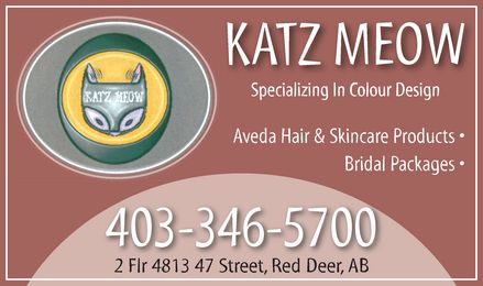 The Katz Meow Hair (403-346-5700) - Annonce illustrée======= - KATZ MEOW Specializing In Colour Design Aveda Hair & Skincare Products  Bridal Packages  403-346-5700 2 Flr 4813 47 Street, Red Deer, AB   KATZ MEOW Specializing In Colour Design Aveda Hair & Skincare Products  Bridal Packages  403-346-5700 2 Flr 4813 47 Street, Red Deer, AB