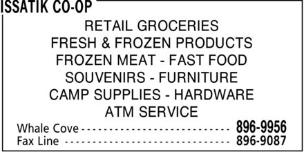 Issatik Co-op (867-896-9956) - Annonce illustrée======= - RETAIL GROCERIES FRESH & FROZEN PRODUCTS FROZEN MEAT FAST FOOD SOUVENIRS FURNITURE CAMP SUPPLIES HARDWARE ATM SERVICE