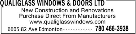 QualiGlass Windows & Doors Ltd (780-466-3938) - Annonce illustrée======= - www.qualiglasswindows.com Purchase Direct From Manufacturers New Construction and Renovations