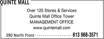 Quinte Mall (613-968-3571) - Display Ad - Over 125 Stores & Services Quinte Mall Office Tower MANAGEMENT OFFICE www.quintemall.com Over 125 Stores & Services Quinte Mall Office Tower MANAGEMENT OFFICE www.quintemall.com