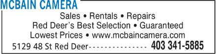 McBain Camera (403-341-5885) - Annonce illustrée======= - Sales ¿ Rentals ¿ Repairs Red Deer¿s Best Selection ¿ Guaranteed Lowest Prices ¿ www.mcbaincamera.com