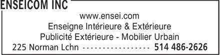 Enseicom Inc (514-486-2626) - Annonce illustrée======= - Enseigne Intérieure & Extérieure Publicité Extérieure - Mobilier Urbain www.ensei.com