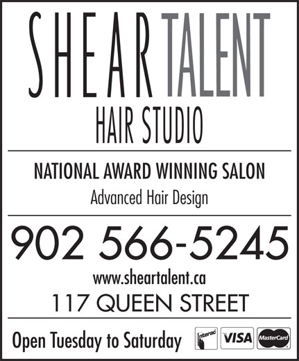 Shear Talent (902-566-5245) - Annonce illustrée======= - NATIONAL AWARD WINNING SALON Advanced Hair Design 902 566-5245 www.sheartalent.ca 117 QUEEN STREET Open Tuesday to Saturday
