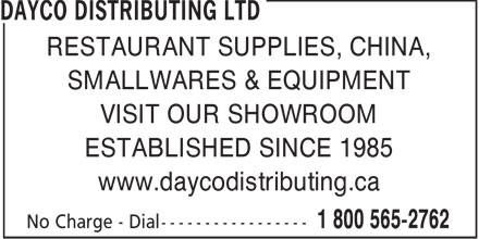 Dayco Distributing Ltd (1-800-565-2762) - Annonce illustrée======= - RESTAURANT SUPPLIES, CHINA, SMALLWARES & EQUIPMENT VISIT OUR SHOWROOM ESTABLISHED SINCE 1985 www.daycodistributing.ca  RESTAURANT SUPPLIES, CHINA, SMALLWARES & EQUIPMENT VISIT OUR SHOWROOM ESTABLISHED SINCE 1985 www.daycodistributing.ca