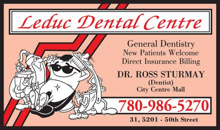 Leduc Dental Centre (780-986-5270) - Display Ad - Leduc dental centre General dentistry  New patients welcome Direct insurance billing Dr. ross sturmay (dentist) 780-986-5270 31, 5201 50th street