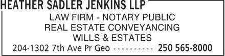 Heather Sadler Jenkins LLP (250-565-8000) - Annonce illustrée======= - LAW FIRM - NOTARY PUBLIC REAL ESTATE CONVEYANCING WILLS & ESTATES