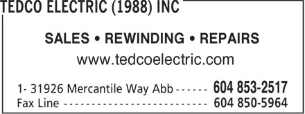 Tedco Electric (1988) Inc (604-853-2517) - Display Ad - SALES   REWINDING   REPAIRS www.tedcoelectric.com