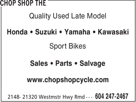 The Chop Shop (604-247-2467) - Display Ad - Quality Used Late Model Honda   Suzuki   Yamaha   Kawasaki Sport Bikes Sales   Parts   Salvage www.chopshopcycle.com