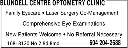 Blundell Centre Optometry Clinic (604-204-2688) - Annonce illustrée======= - Family Eyecare ¿ Laser Surgery Co-Management Comprehensive Eye Examinations New Patients Welcome ¿ No Referral Necessary