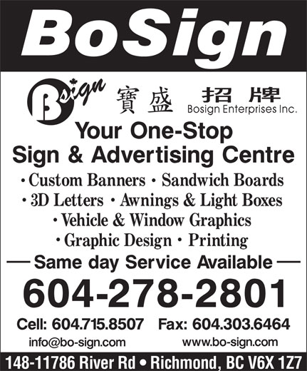 Bosign Enterprises Inc (604-278-2801) - Display Ad - 148-11786 River Rd   Richmond, BC V6X 1Z7 148-11786 River Rd   Richmond, BC V6X 1Z7
