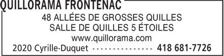 Quillorama Frontenac (418-681-7726) - Annonce illustrée======= - 48 ALLÉES DE GROSSES QUILLES SALLE DE QUILLES 5 ÉTOILES www.quillorama.com