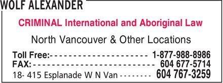Wolf Alexander (604-767-3259) - Annonce illustrée======= - CRIMINAL International and Aboriginal Law North Vancouver & Other Locations