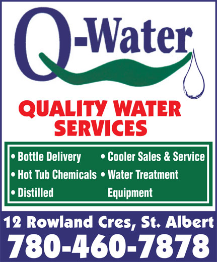Quality Water Services (780-460-7878) - Annonce illustrée======= - SERVICES Bottle Delivery Cooler Sales & Service Hot Tub Chemicals  Water Treatment Distilled Equipment 12 Rowland Cres, St. Albert 780-460-7878 QUALITY WATER