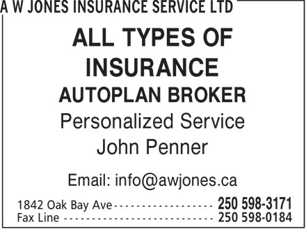 A W Jones Insurance Service Ltd (250-598-3171) - Display Ad - ALL TYPES OF INSURANCE ALL TYPES OF INSURANCE AUTOPLAN BROKER Personalized Service John Penner AUTOPLAN BROKER Personalized Service John Penner