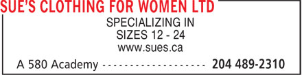 Sue's Clothing For Women Ltd (204-489-2310) - Display Ad - SPECIALIZING IN SIZES 12 - 24 www.sues.ca
