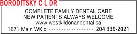 Boroditsky C L Dr (204-339-2021) - Annonce illustrée======= - COMPLETE FAMILY DENTAL CARE www.westkildonandental.ca NEW PATIENTS ALWAYS WELCOME