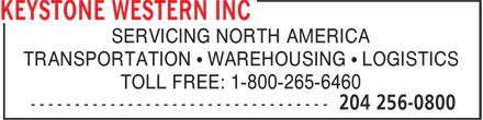 Keystone Western Inc (204-256-0800) - Annonce illustrée======= - SERVICING NORTH AMERICA TRANSPORTATION • WAREHOUSING • LOGISTICS TOLL FREE: 1-800-265-6460