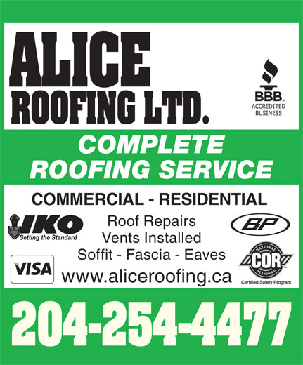 Alice Roofing Ltd (204-757-9092) - Annonce illustrée======= - ROOFING LTD. COMPLETE ROOFING SERVICE COMMERCIAL - RESIDENTIAL Roof Repairs Vents Installed Soffit - Fascia - Eaves www.aliceroofing.ca 204-254-4477 ALICE