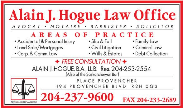 Hogue Alain J Law Corporation (204-237-9600) - Annonce illustrée======= - 204-253-2554 204-237-9600 FAX 204-233-2689 204-253-2554 204-237-9600 FAX 204-233-2689