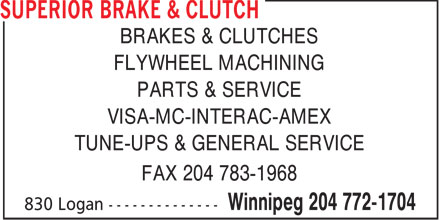 Superior Brake & Clutch (204-772-1704) - Annonce illustrée======= - BRAKES & CLUTCHES FLYWHEEL MACHINING PARTS & SERVICE VISA-MC-INTERAC-AMEX TUNE-UPS & GENERAL SERVICE FAX 204 783-1968