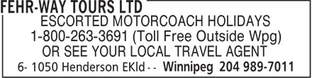 Fehr-Way Tours Ltd (204-989-7011) - Annonce illustrée======= - ESCORTED MOTORCOACH HOLIDAYS 1-800-263-3691 (Toll Free Outside Wpg) OR SEE YOUR LOCAL TRAVEL AGENT