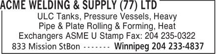 Acme Welding & Supply (77) Ltd (204-233-4837) - Display Ad - ULC Tanks, Pressure Vessels, Heavy Pipe & Plate Rolling & Forming, Heat Exchangers ASME U Stamp Fax: 204 235-0322