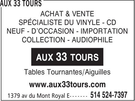 Aux 33 Tours (514-524-7397) - Display Ad - ACHAT & VENTE SPÉCIALISTE DU VINYLE - CD NEUF - D'OCCASION - IMPORTATION COLLECTION - AUDIOPHILE AUX 33 TOURS Tables Tournantes/Aiguilles www.aux33tours.com