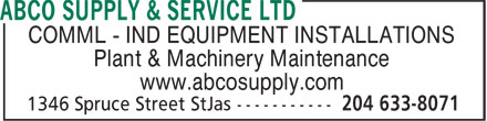 ABCO Supply & Service Ltd (204-633-8071) - Display Ad - COMML - IND EQUIPMENT INSTALLATIONS Plant & Machinery Maintenance www.abcosupply.com  COMML - IND EQUIPMENT INSTALLATIONS Plant & Machinery Maintenance www.abcosupply.com