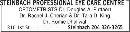 Steinbach Professional Eye Care Centre (204-326-3265) - Annonce illustrée======= - OPTOMETRISTS-Dr. Douglas A. Puttaert Dr. Rachel J. Cherian & Dr. Tara D. King Dr. Romie Dhaliwal  OPTOMETRISTS-Dr. Douglas A. Puttaert Dr. Rachel J. Cherian & Dr. Tara D. King Dr. Romie Dhaliwal
