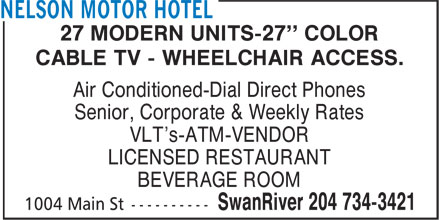 Nelson Motor Hotel (204-734-3421) - Annonce illustrée======= - CABLE TV - WHEELCHAIR ACCESS. Air Conditioned-Dial Direct Phones Senior, Corporate & Weekly Rates VLT's-ATM-VENDOR LICENSED RESTAURANT BEVERAGE ROOM 27 MODERN UNITS-27'' COLOR CABLE TV - WHEELCHAIR ACCESS. Air Conditioned-Dial Direct Phones Senior, Corporate & Weekly Rates VLT's-ATM-VENDOR LICENSED RESTAURANT BEVERAGE ROOM 27 MODERN UNITS-27'' COLOR