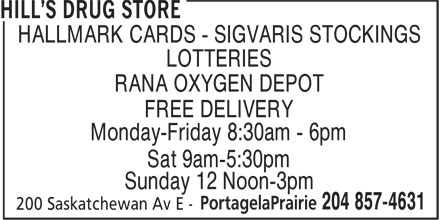 Hill's Drug Store (204-857-4631) - Annonce illustrée======= - HALLMARK CARDS - SIGVARIS STOCKINGS LOTTERIES RANA OXYGEN DEPOT FREE DELIVERY Monday-Friday 8:30am - 6pm Sat 9am-5:30pm Sunday 12 Noon-3pm