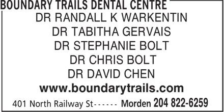 Boundary Trails Dental Centre (204-822-6259) - Annonce illustrée======= - DR RANDALL K WARKENTIN DR TABITHA GERVAIS DR STEPHANIE BOLT DR CHRIS BOLT DR DAVID CHEN www.boundarytrails.com