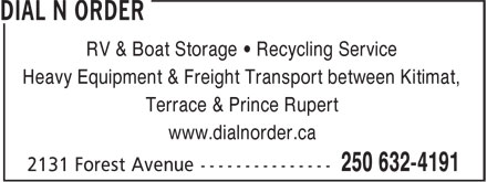 Dial N Order (250-632-4191) - Display Ad - RV & Boat Storage • Recycling Service Heavy Equipment & Freight Transport between Kitimat, Terrace & Prince Rupert www.dialnorder.ca