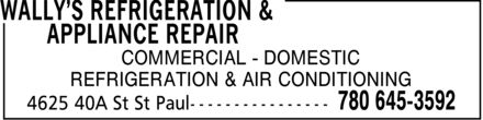 Wally's Refrigeration & Appliance Repair (780-645-3592) - Annonce illustrée======= - WALLY¿S REFRIGERATION & APPLIANCE REPAIR COMMERCIAL DOMESTIC REFRIGERATION & AIR CONDITIONING 4625 40A St St Paul  780 645-3592