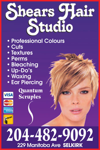 Shears Hair Studio (204-482-9092) - Display Ad - Bleaching Up-Do s Waxing Ear Piercing Quantum Scruples 204-482-9092 229 Manitoba Ave SELKIRK Professional Colours Cuts Textures Perms