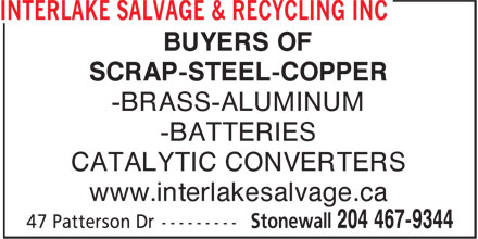 Interlake Salvage & Recycling Inc (204-467-9344) - Display Ad - BUYERS OF SCRAP-STEEL-COPPER -BRASS-ALUMINUM -BATTERIES CATALYTIC CONVERTERS www.interlakesalvage.ca