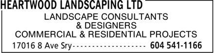 Heartwood Landscaping Ltd (604-541-1166) - Annonce illustrée======= - & DESIGNERS COMMERCIAL & RESIDENTIAL PROJECTS LANDSCAPE CONSULTANTS & DESIGNERS COMMERCIAL & RESIDENTIAL PROJECTS LANDSCAPE CONSULTANTS