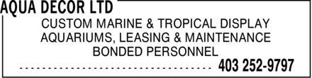 Aqua Decor Ltd (403-252-9797) - Display Ad - BONDED PERSONNEL AQUARIUMS, LEASING & MAINTENANCE CUSTOM MARINE & TROPICAL DISPLAY