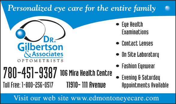 Gilbertson Dr & Associates (780-451-9387) - Display Ad - 780-451-9387 V isit our web site www .edmontone yecare.com  780-451-9387 V isit our web site www .edmontone yecare.com  780-451-9387 V isit our web site www .edmontone yecare.com  780-451-9387 V isit our web site www .edmontone yecare.com  780-451-9387 V isit our web site www .edmontone yecare.com  780-451-9387 V isit our web site www .edmontone yecare.com