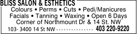 Bliss Salon & Esthetics (403-220-9220) - Display Ad - Colours  Perms  Cuts  Pedi/Manicures Facials  Tanning  Waxing  Open 6 Days Corner of Northmount Dr & 14 St. NW