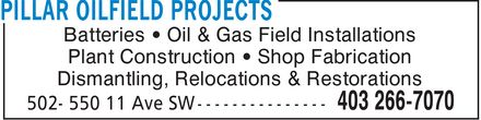 Pillar Oilfield Projects (403-266-7070) - Display Ad - Batteries ¿ Oil & Gas Field Installations Plant Construction ¿ Shop Fabrication Dismantling, Relocations & Restorations