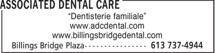 "Associated Dental Care (613-737-4944) - Annonce illustrée======= - ""Dentisterie familiale"" www.adcdental.com www.billingsbridgedental.com"