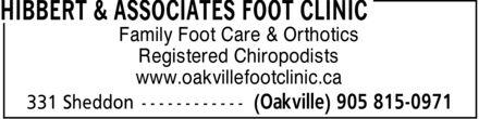 Hibbert & Associates Foot Clinic (905-815-0971) - Annonce illustrée======= - Family Foot Care & Orthotics Registered Chiropodists www.oakvillefootclinic.ca