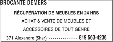 Brocante Demers (819-563-4236) - Display Ad - RÉCUPÉRATION DE MEUBLES EN 24 HRS ACHAT & VENTE DE MEUBLES ET ACCESSOIRES DE TOUT GENRE