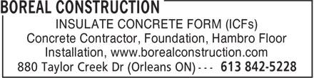 Boreal Construction (613-842-5228) - Display Ad - Concrete Contractor, Foundation, Hambro Floor Installation, www.borealconstruction.com INSULATE CONCRETE FORM (ICFs)