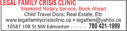 Legal Family Crisis Clinic (780-421-1999) - Display Ad - Child Travel Docs, Real Estate, Etc Weekend Notary Service, Book Ahead