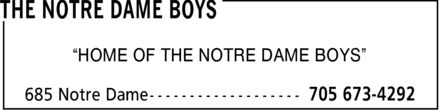 The Notre Dame Boys (705-673-4292) - Display Ad - ¿HOME OF THE NOTRE DAME BOYS¿